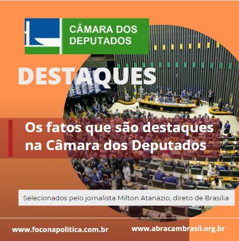 OS_FATOS_QUE_SÃO_DESTAQUES_NA_CAMARA_DOS_DEPUTADOS_LOGO.JPG