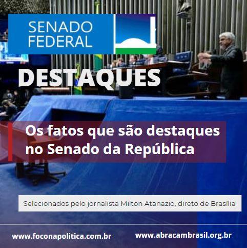 OS_FATOS_QUE_SÃO_DESTAQUES_NO_SENADO_DA_REPÚBLICA.JPG